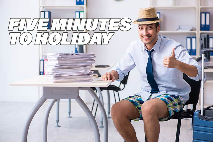 Five minutes to the holiday